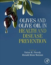 Olives and Olive Oil in Health and Disease Prevention - Preedy, Victor
