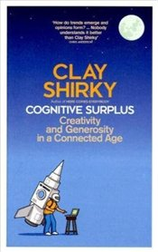 Cognitive Surplus - Shirky, Clay