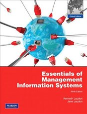 Essentials of Management Information Systems 9e : Global Edition - Laudon, Kenneth C.