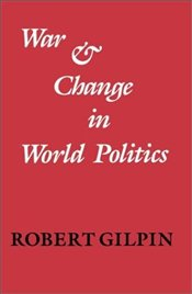War and Change in World Politics - GILPIN, ROBERT