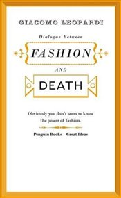 Dialogue Between Fashion and Death - Great Ideas - Leopardi, Giacomo