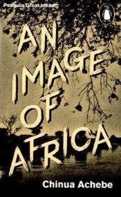 Image of Africa / Trouble with Nigeria - Great Ideas - Achebe, Chinua