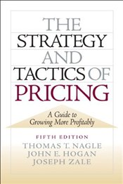 Strategy and Tactics of Pricing 5E : A Guide to Growing More Profitably - Nagle, Thomas