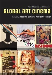 Global Art Cinema : New Theories and Histories - Galt, Rosalind