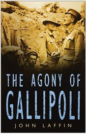 Agony of Gallipoli - Laffin, John