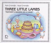 Three Little Lambs : Mothers Baking us a Cake - Çınaroğlu, Ayla