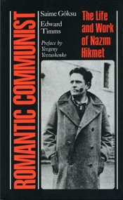 Romantic Communist : Life and Work of Nazim Hikmet - Göksu, Saime