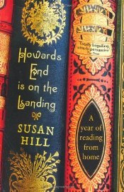 Howards End is on the Landing : Year of Reading from Home - Hill, Susan