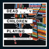 Dead Children Playing : Picture Book - Donwood, Stanley