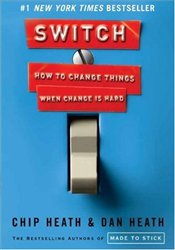 Switch : How to Change Things When Change Is Hard - Heath, Chip