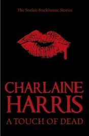 Touch of Dead - Harris, Charlaine