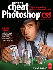 How to Cheat in Photoshop CS5 : The Art of Creating Realistic Photomontages - Caplin, Steve