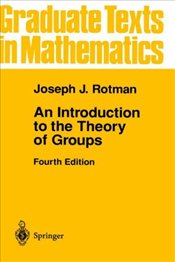 Introduction to the Theory of Groups 4E - Rotman, Joseph