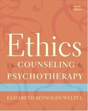 Ethics Counseling & Psychotherapy 4e - Welfel, Elizabeth Reynolds