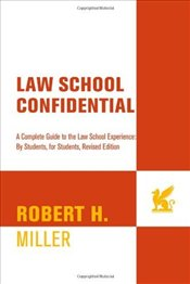 Law School Confidential: A Complete Guide to the Law School Experience: By Students, for Students - Miller, Robert H.