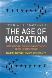 Age of Migration 4e : International Population Movements in the Modern World - Castles, Stephen