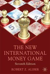 New International Money Game 7e - Aliber, Robert Z.