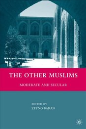 Other Muslims : Moderate and Secular - Baran, Zeyno