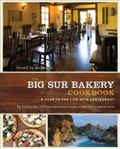 Big Sur Bakery Cookbook : A Year in the Life of a Restaurant - Wojtowicz, Michelle