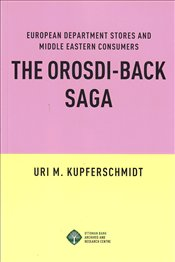 European Department Stores and Middle Eastern Consumers the Orosdi-Back Saga - Kupferschmidt, Uri M.