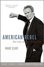 American Rebel : Life of Clint Eastwood  - Eliot, Marc