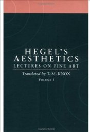 Hegels Aesthetics Vol.1 : Lectures on Fine Art - Hegel, George Wilhelm Friedrich