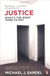 Justice : Whats the Right Thing to Do? - Sandel, Michael J.