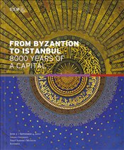 From Byzantion to İstanbul 8000 Years of a Capital -