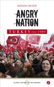 Angry Nation : Turkey Since 1989 - Öktem, Kerem
