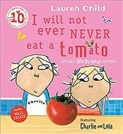 I Will Not Ever Never Eat a Tomato : Charlie and Lola - Child, Lauren