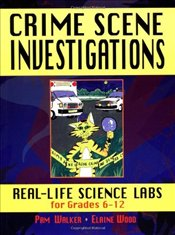 Crime Scene Investigations : Real Life Science Labs for Grades 6-12 - Walker, Pam