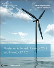 Mastering Autodesk Inventor and Autodesk Inventor LT 2011 - Waguespack, Curtis