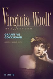 Granit ve Gökkuşağı - Woolf, Virginia