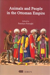 Animals and People in the Ottoman Empire - Faroqhi, Suraiya