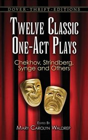 Twelve Classic One-Act Plays  - Waldrep, Mary Carolyn