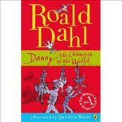Danny the Champion of the World - Dahl, Roald
