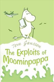 Exploits of Moominpappa : Described by Himself  - Jansson, Tove