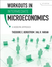 Workouts in Intermediate Microecomomics 8e : A Modern Approach - VARIAN, HAL R.