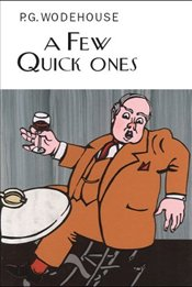 Few Quick Ones - Wodehouse, P. G.