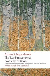 Two Fundamental Problems of Ethics - Schopenhauer, Arthur