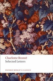 Selected Letters - Bronte, Charlotte