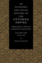Economic and Social History of the Ottoman Empire V.1 : 1300-1600 - İnalcık, Halil