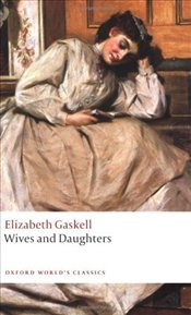 Wives and Daughters - Gaskell, Elizabeth