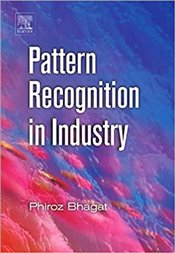 Pattern Recognition in Industry - Bhagat, Phiroz