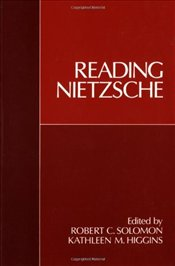 Reading Nietzsche - Solomon, Robert C.