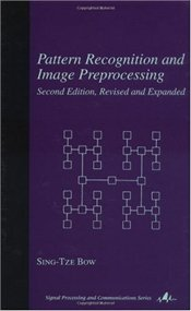 Pattern Recognition and Image Preprocessing 2E - Bow, Sing-Tze