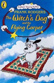 Witchs Dog and the Flying Carpet  - Rodgers, Frank