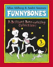 Funnybones : A Bone Rattling Collection - Ahlberg, Allan