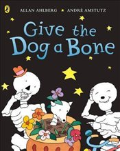 Funnybones : Give the Dog a Bone - Ahlberg, Allan