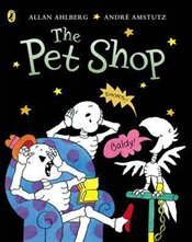 Funnybones : The Pet Shop - Ahlberg, Allan